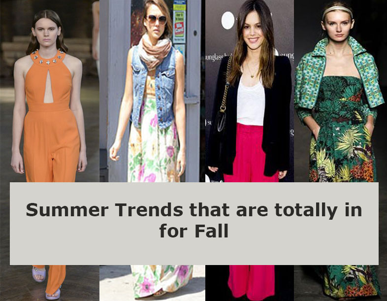 7 summer trends that are totally in for Fall